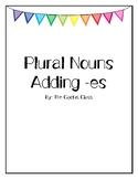 Plural Nouns Adding -es
