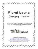 "Plural Nouns: Change the ""f"" to ""v"""