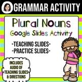 Plural Nouns Google Slides Activity (Distance Learning)