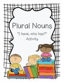 """Plural Nouns """"I Have, Who Has?"""""""