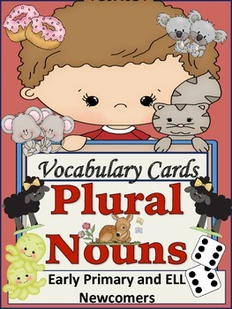 ESL Vocabulary Building Cards-Plural Nouns-ELL Newcomers and Primary Students
