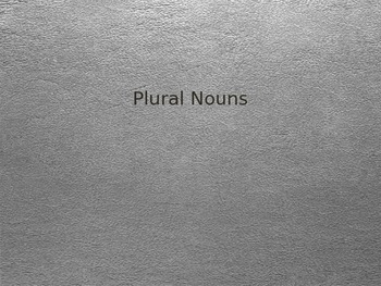 Plural Nouns (adding -s or -es) Interactive PowerPoint