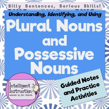 Plural Nouns and Possessive Nouns: Guided Notes and Practice Activities!