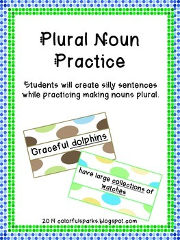 Plural Nouns and Silly Sentences