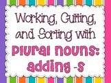 Plural Nouns with adding s: Working, Cutting, and Sorting