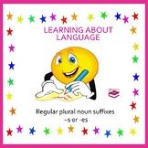 Plural noun suffixes -s and -es