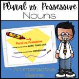 Plural vs. Possessive Nouns THE GAME
