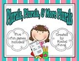 Plurals, Plurals, &  More Plurals