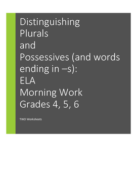 ELA MORNING WORK Gr 4, 5, 6 : Plurals, Possessives, Words ending in -s