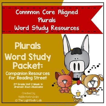 Plurals Word Study Packet: (Bremen Town Musicians) Reading Street
