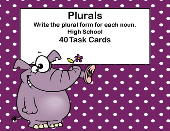 Plurals-Write The Plural-Task Cards-High School