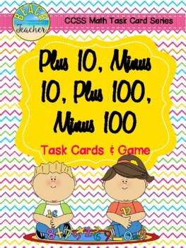 Plus and Minus 10 and 100 Task Cards & Game (2.NBT.8)