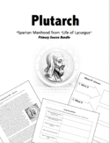 "Plutarch Primary Source Bundle: ""Life of Spartan Men"", Organizer, Questions"
