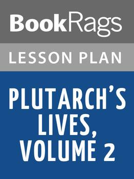 Plutarch's Lives, Volume 2 Lesson Plans
