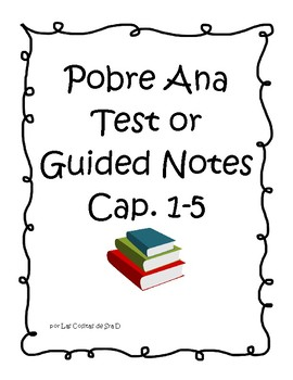 Pobre Ana Chapter 1-5 test or notes