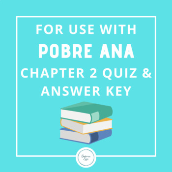 For Use With Pobre Ana Chapter 2 Quiz and Answer Key by Senora Epp