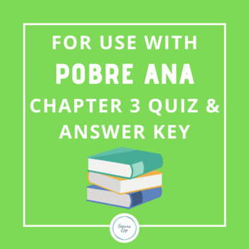 For Use With Pobre Ana Chapter 3 Quiz and Answer Key by Senora Epp