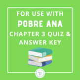 For Use With Pobre Ana Chapter 3 Quiz and Answer Key