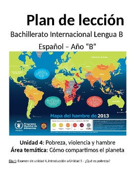 Pobreza, violencia y hambre por el mundo: IB Spanish unit plans