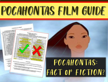 Pocahontas Fact or Fiction? 30 film claims (15 true-15 not) PLUS writing prompts
