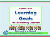 Pocket Chart Learning Goals for an Elementary Classroom Common Core Aligned