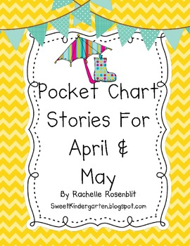 Pocket Chart Stories for April & May