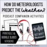 Podcast Activities - Printable & Google Slides - Meteorolo