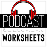 Podcast Listening Worksheets : Tools for implementing podcasts in the classroom