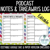 Podcast Notes & Takeaways Log for Teachers - Editable