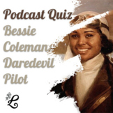 History Podcast Quiz: Bessie Coleman, Daredevil Pilot