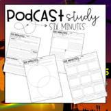 Podcast Study: Six Minutes (Growing Bundle)