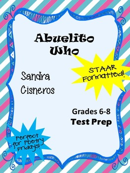 Poem Sandra Cisnero's Abuelito Who STAAR-formatted questions
