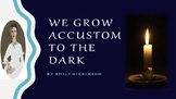 Poem Analysis & Text Annotations: Emily Dickinson's We Grow Accustom to the Dark
