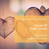 Poema 20 de Pablo Neruda: comprensión auditiva