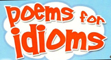 *IDIOMS!  Poems For Idioms*
