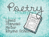Poems: Lines, Stanzas, Meter, and Rhyme Scheme Powerpoint