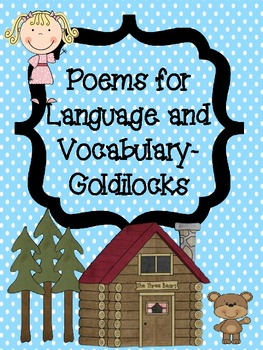 Poems to Teach Language and Vocabulary-Goldilocks