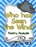 Poetry Analysis {{Who has Seen the Wind?}} CCSS exemplar