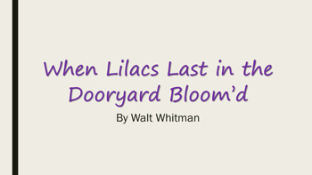 Poetry Analysis of When Lilacs Last in the Dooryard Bloom'd PowerPoint