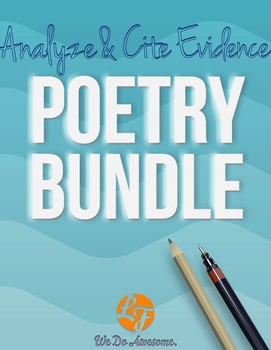 Poetry Bundle (Analyze and Cite Evidence Series)
