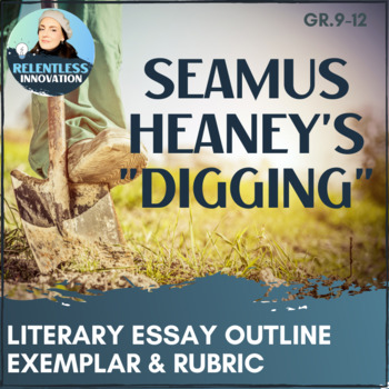 poetry essay outline seamus heaney s digging by relentless poetry essay outline seamus heaney s digging