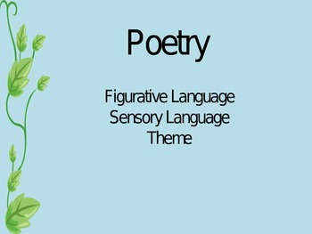 Poetry: Figurative Language, Sensory Language, Theme