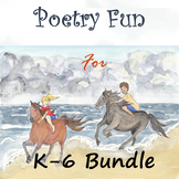 Poetry Fun for K-6 Bundle
