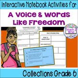 6th Grade HMH Collection 4 A Voice & Words Like Freedom Activities