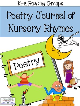 Poetry Journal: Nursery Rhymes (fluency, vocabulary, word families)