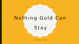 "Poetry Lesson- ""Nothing Gold Can Stay"""