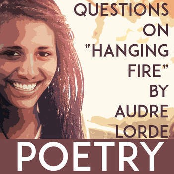 "Poetry Lesson, Close Reading |  ""Hanging Fire"" by Audre Lorde"