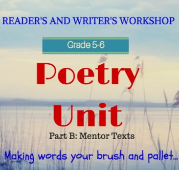 Poetry Unit  (Part 2 of 2) for Poetry Month: Lesson by Lesson Guide