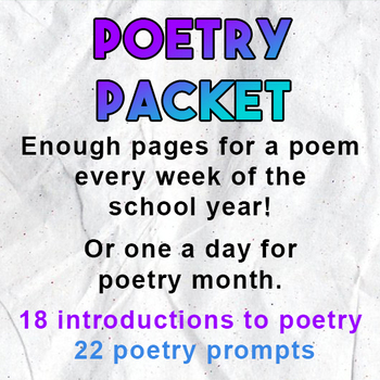 Poetry Packet with intro to 18 form worksheets and 22 poetry writing prompts