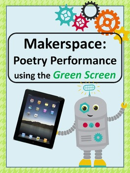 Makerspace - Poetry Performance using Green Screen